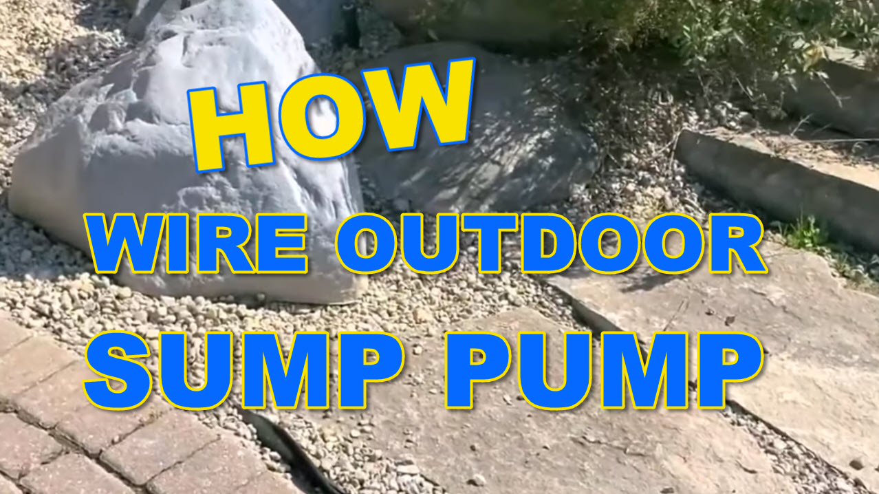 How to Wire Outdoor Sump Pump