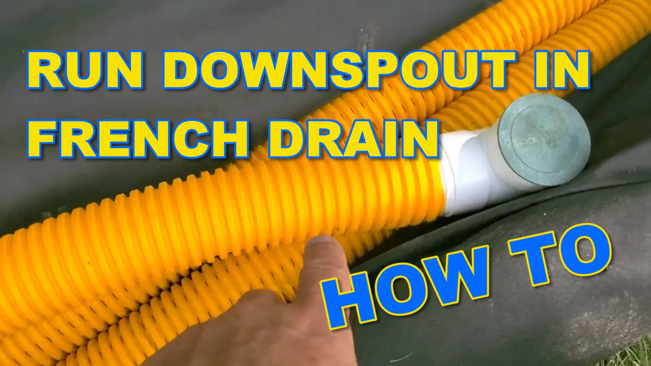 How to Run Downspout in French Drain