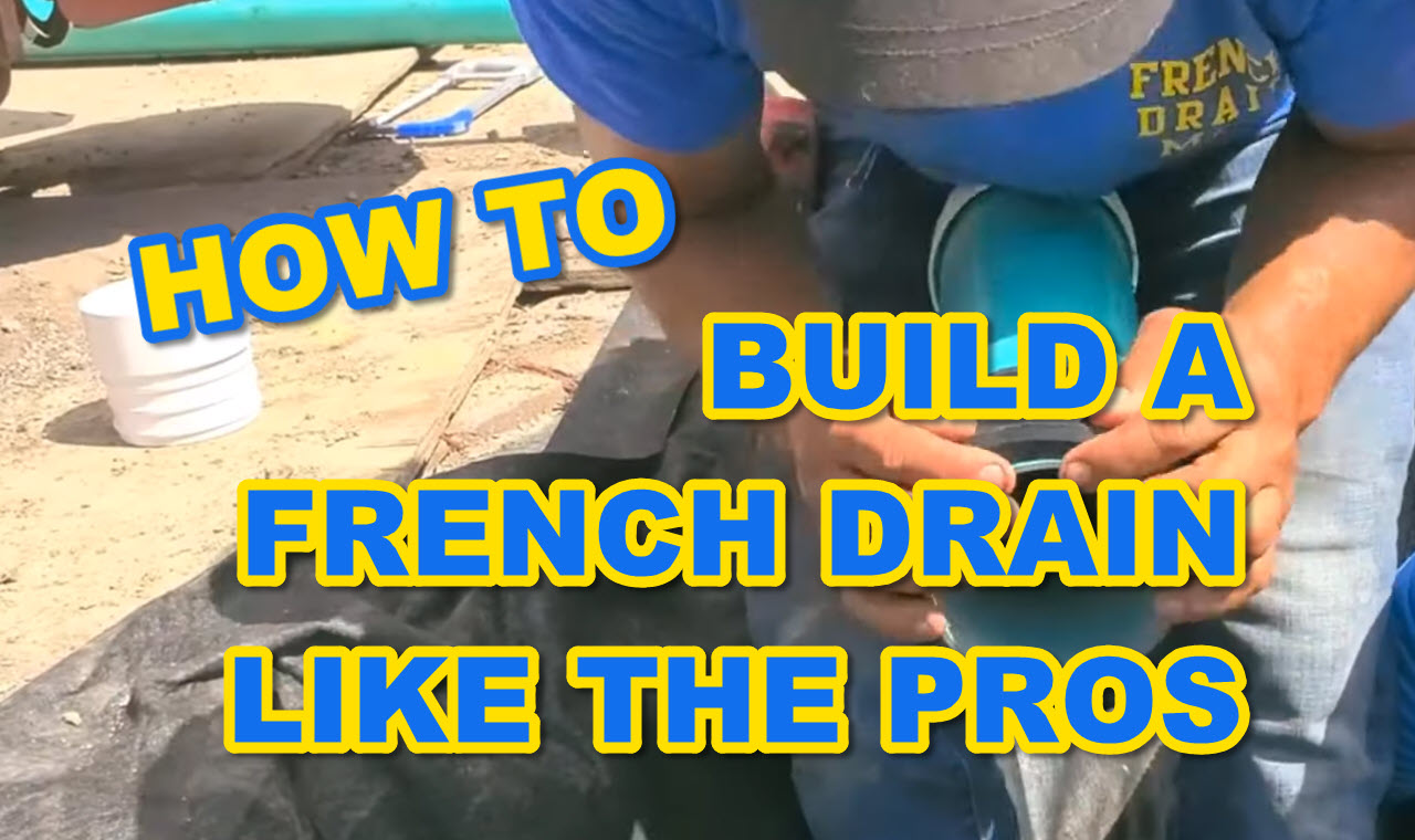 Build a French Drain Like the Pros