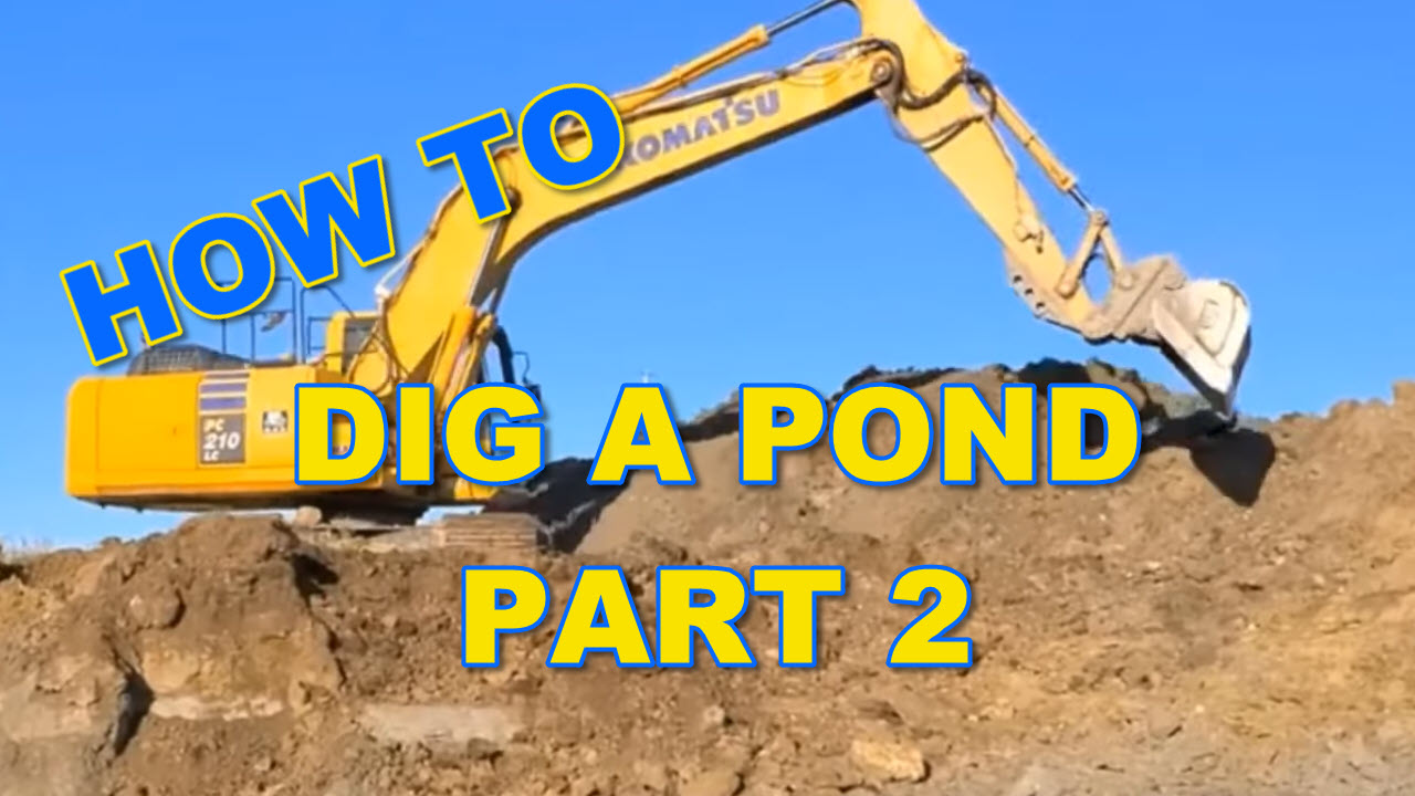 How to Dig a Pond