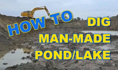 How to Dig Man-Made Pond/Lake