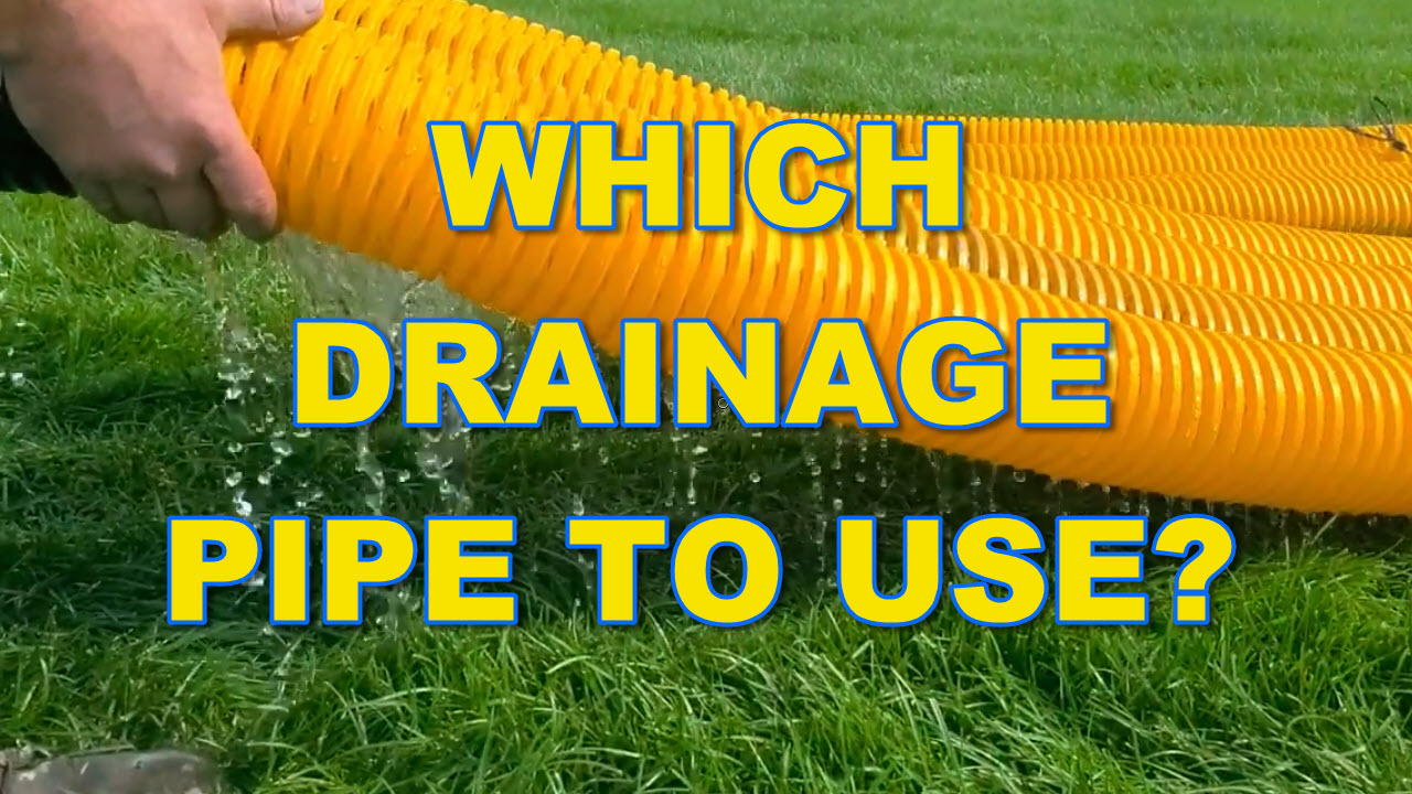 Which Drainage Pipe to Use?